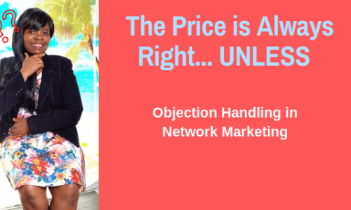 Price Objection Handling for network marketers and home business owners
