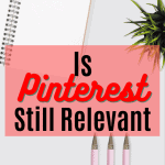 Is Pinterest Still Relevant for targeted traffic 2020