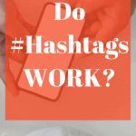 Are Hashtags effective on Social Media?