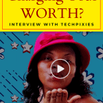 Are you charging your worth_Techpixies Episode 57